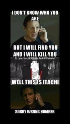 Liam Neeson doesn't want to mess with Itachi Uchiha #itachi #funny #naruto