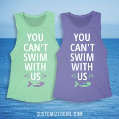 You and your BFF aren't mean girls, but you are mermaids and no one else can swim with you. These custom tanks are the perfect matching shirts for you and your bestie to wear together. Customize it with each of your name on the back. This could also be the perfect gift for your BFF!