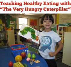 """Teach healthy eating habits using """"The Very Hungry Caterpillar"""" #classroom #lessonplans #kidsactivities"""