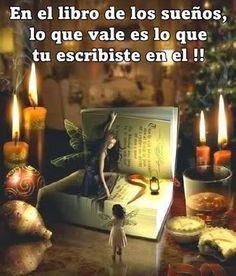 En el libro de los sueños, lo que vale es lo que tu escribes en él !!