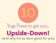 10 Yoga Poses to get you upside-down! For the postpartum mom!