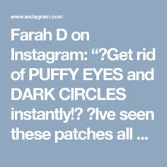 "Farah D on Instagram: ""🐡Get rid of PUFFY EYES and DARK CIRCLES instantly!🐼 👀Ive seen these patches all over social media while people are doing their make up, so…"" • Instagram"