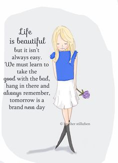 Rose Hill Designs: Taking the Good with the Bad *Tomorrow is a brand new Day! Great Quotes, Quotes To Live By, Me Quotes, Motivational Quotes, Inspirational Quotes, Rose Hill Designs, Affirmations, Image Citation, Plus Belle Citation