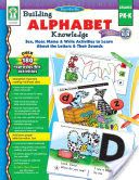 Building Alphabet Knowledge, Grades PK - K