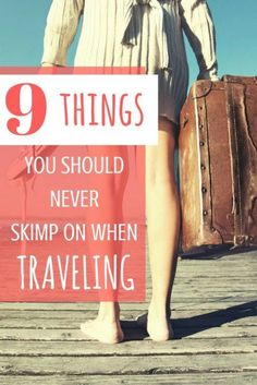 9 Things You Should Never Skimp on When Traveling