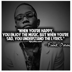 Pin by araceli l. on music,and music quotes music quotes, music lyrics Intj, Real Life Quotes, Quotes To Live By, Lyric Quotes, Words Quotes, Qoutes, Amazing Quotes, Best Quotes, Frank Ocean Quotes