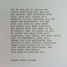 Hand typed onto a 6x6 piece of cardstock. You do not get to choose the events that come your way nor the sorrows that interrupt your life.