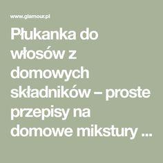 Płukanka do włosów z domowych składników – proste przepisy na domowe mikstury nawilżające i koloryzujące - Glamour.pl