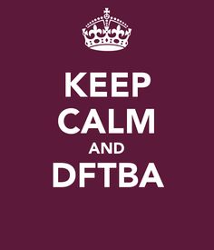 keep-calm-and-dftba-bloomboard