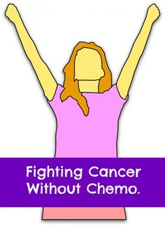 An article about people who've survived cancer without chemotherapy.