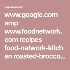 www.google.com amp www.foodnetwork.com recipes food-network-kitchen roasted-broccoli-with-garlic-recipe-1928248.amp
