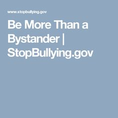 Be More Than a Bystander | StopBullying.gov