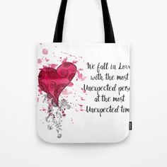 Love Quote for Valentine's Day Tote Bag  We fall in love with the most unexpected person at the most unexpected time
