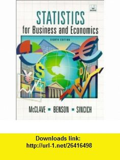Statistics for business and economics 8th edition 9780132745659 statistics for business and economics 8th edition 9780130272935 james t mcclave fandeluxe Gallery