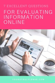 """The online information environment allows us to access a plethora of information at any time from almost any device. The online environment also allows anyone to publish and create online information, for this reason, it is important to become critical evaluators of online information. Not all information online is accurate, valid, or useful. You need some online """"detective"""" skills, click here to learn 7 questions to help. Repin to save for later!"""