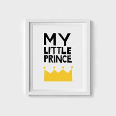 My Little Prince, Nursery Art, Baby Art, Babies Room, Baby's Art, Little Boy, Prince, Childs Room, Kids Art, King, Queen, Digital Art Print