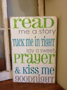 """Read me a story, tuck me in tight, say a sweet prayer and kiss me goodnight"" phrase sign: Love this for a baby room or a kids room! - sign for your childs room or nursery - Do It Yourself Design, Do It Yourself Home, Just In Case, Just For You, Lettering, Baby Outfits, My New Room, Future Baby, Future House"