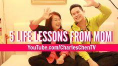 Life Lessons From Mom! :) YouTube.com/CharlesChenTV