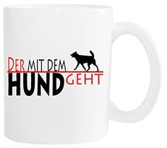 Mister Merchandise Kaffeetasse Der mit dem Hund geht Teetasse Becher , Farbe: Weiß - http://geschirrkaufen.online/mister-merchandise/weiss-mister-merchandise-kaffeetasse-becher-der