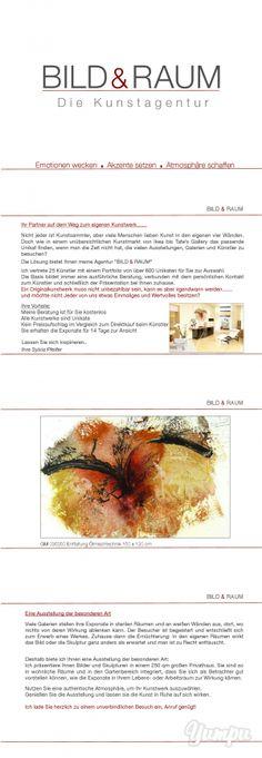 DIE KUNSTAGENTUR BILD & RAUM - Magazine with 32 pages: Die Kunstagentur Bild & Raum repräsentiert 25 zeitgenössische Künstler mit insgesamt 600 Bildern und Skulpturen.   Unser Service: - kostenlose Kunstberatung - Sie zahlen nicht mehr als bei den Künstlern direkt - Sie erhalten die Exponate für 14 Tage zur Ansicht - Wir liefern und hängen auf - Kunst für jedes Budget - regelmäßige Kunstausstellungen - NEU !!! Kunst online bestellen  LASSEN SIE SICH INSPIRIEREN.....  Bild & Raum DIE ...