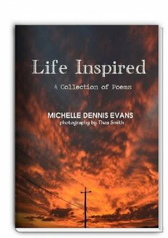 Life Inspired by Michelle Dennis Evans, http://www.amazon.com/dp/B00G58G87A/ref=cm_sw_r_pi_dp_30yxtb1WMQBGV