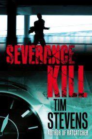 Severance Kill by Tim Stevens ebook deal