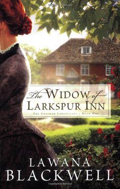 The Widow of Larkspur Inn (The Gresham Chronicles, Book 1): Lawana Blackwell: Books