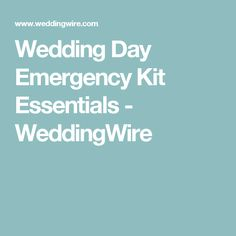 Wedding Day Emergency Kit Essentials - WeddingWire