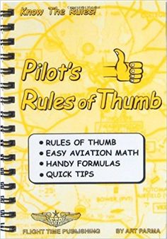 Pilot's rules of thumb: Rules of thumb, easy aviation math, handy formulas, quick tips: The only book of its kind! A collection of helpful rules and tips useful to the weekend bugsmasher and jet fighter pilot alike. Flight Lessons, Flying Lessons, Plane And Pilot, Airplane Pilot, Aviation Training, Pilot Training, Aviation Engineering, Mechanical Engineering, Flying Magazine
