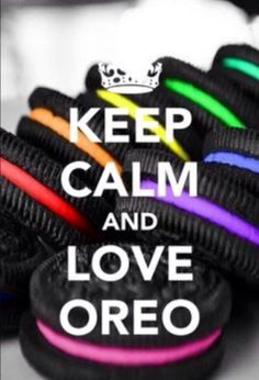 Keep calm quote of the day! Keep calm and love Oreo! Keep Calm Posters, Keep Calm Quotes, Oreos, Keep Calm Bilder, Keep Calm And Love, My Love, Keep Calm And Relax, Keep Calm Wallpaper, Keep Calm Pictures