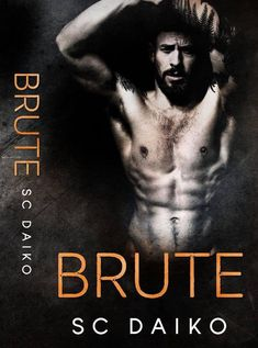 Brute by S.C. Daiko Release Date: May 24th, 2018