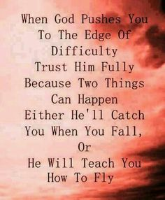 Trust in God to get you through the most difficult times in life!