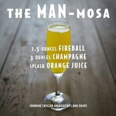 The Man-Mosa - Mimosa with Fireball Fireball Drinks, Fireball Recipes, Alcohol Drink Recipes, Liquor Drinks, Alcoholic Drinks, Beverages, Fireball Whiskey, Punch Recipes, Holiday Drinks