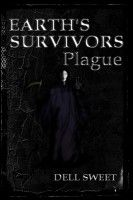 Smashwords – Earth's Survivors: Plague – a book by Dell Sweet