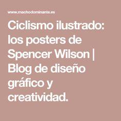 Ciclismo ilustrado: los posters de Spencer Wilson | Blog de diseño gráfico y creatividad.