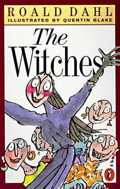 The Witches by Roald Dahl. Roald Dahl played a major part in my childhood, and The Witches was one of my favourites by him. It scared me, and I appreciated having a children's book that didn't flinch from fear! I Love Books, Great Books, Books To Read, My Books, Story Books, The Witches Roald Dahl, Roald Dahl Books, Chapter Books, Lectures