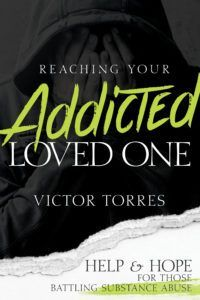 Reaching Your Addicted Loved One: Help & Hope for Those Battling Substance Abuse by Víctor Torres - Whitaker House Nicky Cruz, Relapse, Happy Reading, Better Life, Self Help, First Love, Addiction, About Me Blog, This Or That Questions