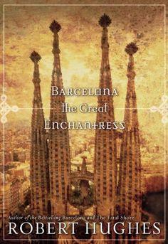 Barcelona The Great Enchantress (Directions) by Robert Hughes http://www.amazon.com/dp/B004ZZP6BE/ref=cm_sw_r_pi_dp_xa9awb0P0W33Q