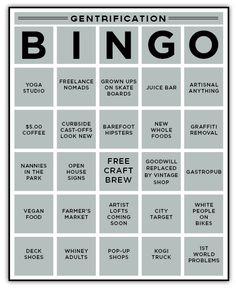 Gentrification Bingo at http://www.parallel-play.com/blog/