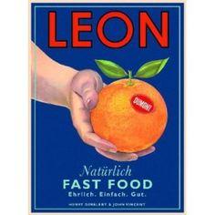 Leon. Natürlich Fast Food. Ehrlich. Einfach. Gut