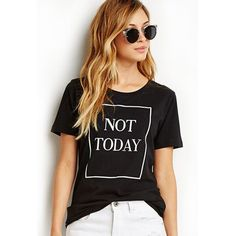 """Our super trendy """"Not Today"""" shirt is perfect for those days when you just don't want to do anything. Wear this to protest being awake and out in the world instead of being inside and watching movies"""