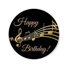 Happy Birthday gold music notes on elegant black Classic Round Sticker Happy Birthday! Happy Birthday Music Notes, Happy Birthday Wishes Sister, Happy Birthday Quotes For Him, Happy Birthday Sister, Happy Birthday Funny, Happy Birthday Images, Happy Birthday Greetings, Man Birthday, Happy Birthday Black