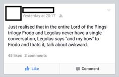 some people just don't click, okay? <<< but how can you resist talking to freaking LEGOLAS for that long??