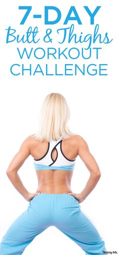 Try this 7-Day Butt & Thighs Workout Challenge. Start today!