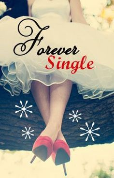 Always completely and forever single. | Just for Fun | Pinterest