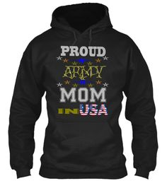 PROUD ARMY MOM IN USA......https://teespring.com/proud-army-mom-in-usa-ho-9410#pid=212&cid=5819&sid=front