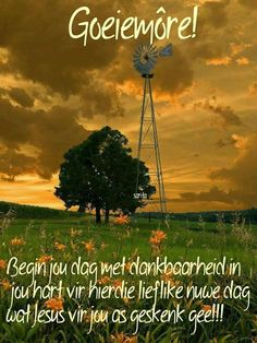 Goeie More Good Night Quotes, Good Morning Good Night, Good Morning Wishes, Day Wishes, Lekker Dag, Goeie More, Afrikaans Quotes, Gods Promises, My Land