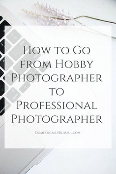 Photography tips | How to Go from Hobby Photographer to Professional Photographer with the Ultimate Bundle's The Ultimate Photography Bundle 2017.
