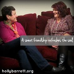Finding friendships that refresh our souls!  Refreshing to our souls {Big Red Sofa} | Holly Barrett
