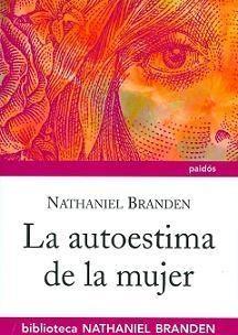 La Autoestima de la mujer / Nathaniel Branden